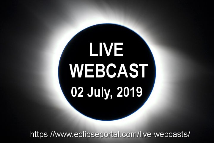 Live Eclipse Webcast - 02 July, 2019